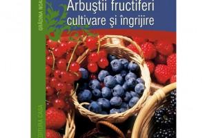 Arbusti fructiferi - cultivare si ingrijire