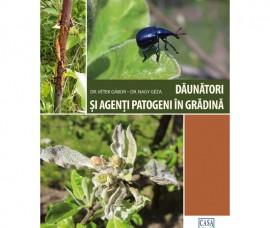 Daunatori si agenti patogeni in gradina -Ed. a II a